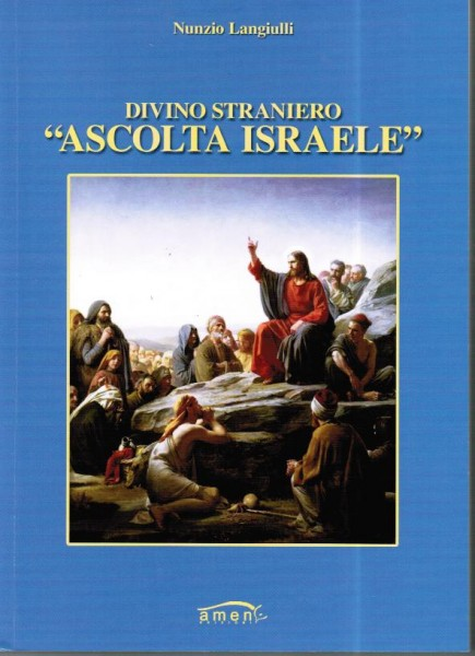 "Divino Straniero ""Ascolta Israele"""